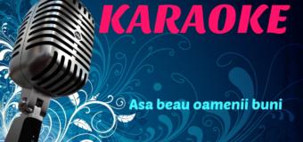 Aşa beau oamenii buni – Karaoke